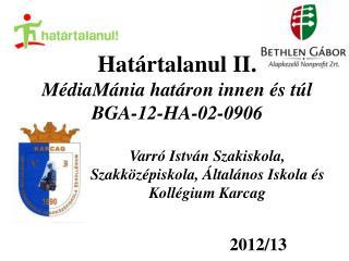 Határtalanul II. MédiaMánia határon innen és túl BGA-12-HA-02-0906