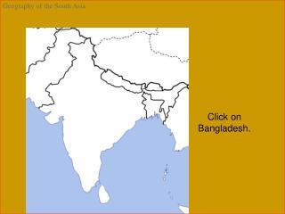 Click on Bangladesh.