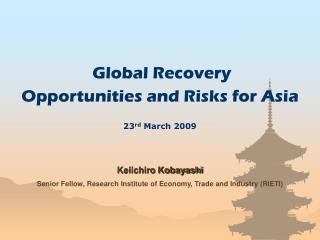 Global Recovery Opportunities and Risks for Asia 23 rd  March 2009