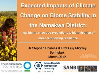 Dr Stephen Holness & Prof Guy  Midgley Springbok March 2012