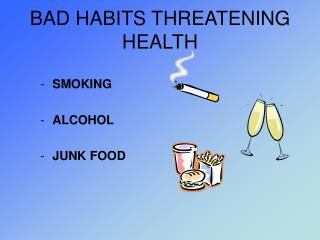BAD HABITS THREATENING HEALTH