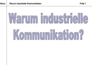Warum industrielle Kommunikation?