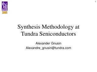 Synthesis Methodology at Tundra Seniconductors
