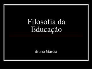 Filosofia da Educação