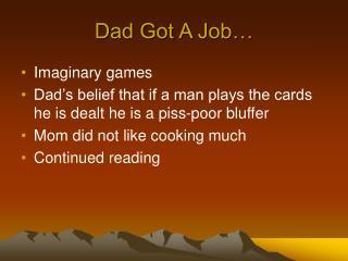 Dad Got A Job…