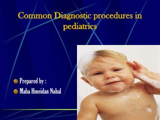 Common Diagnostic procedures in pediatrics