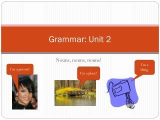 Grammar: Unit 2