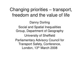 Changing priorities – transport, freedom and the value of life