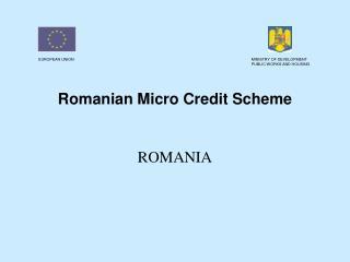 Romanian Micro Credit Scheme