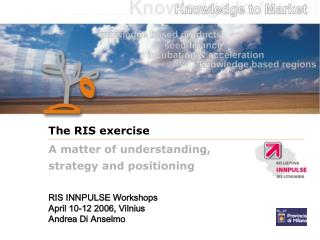 RIS INNPULSE Workshops April 10-12 2006, Vilnius Andrea Di Anselmo