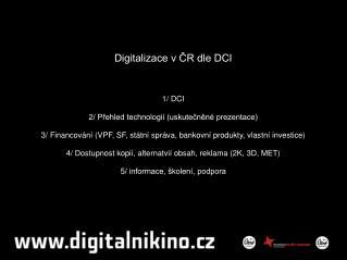 Digitalizace v ČR dle DCI 1/ DCI 2/ Přehled technologií (uskutečněné prezentace) 