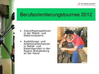 Berufsorientierungstournee 2012