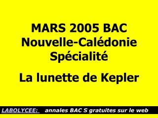 MARS 2005 BAC Nouvelle-Calédonie Spécialité La lunette de Kepler