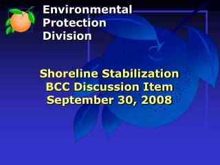 Shoreline Stabilization BCC Discussion Item September 30, 2008