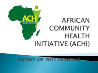 AFRICAN  COMMUNITY  HEALTH  INITIATIVE (ACHI)