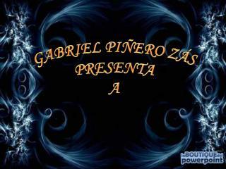 GABRIEL PIÑERO ZÁS PRESENTA A