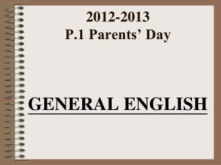 201 2 -201 3 P.1 Parents' Day