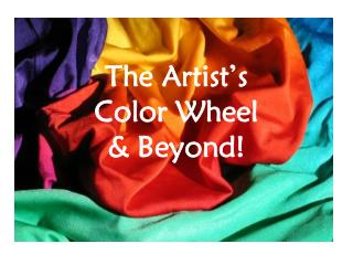 The Artist's  Color Wheel  & Beyond!
