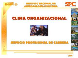 CLIMA ORGANIZACIONAL SERVICIO PROFESIONAL DE CARRERA