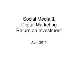 Social Media &  Digital Marketing  Return on Investment