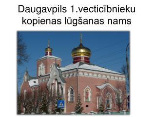 Daugavpils  1. vecticībnieku  kopienas lūgšanas nams