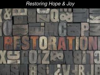 Restoring Hope & Joy