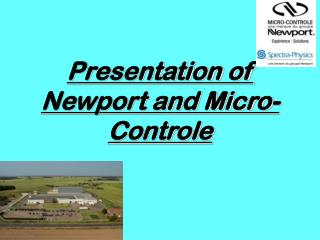 Presentation of Newport and Micro-Controle