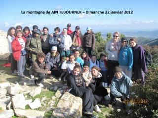 La montagne de AIN TEBOURNEK – Dimanche 22 janvier 2012