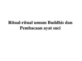Ritual-ritual umum Buddhis dan Pembacaan ayat suci