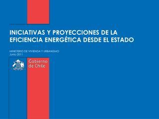 INICIATIVAS Y PROYECCIONES DE LA EFICIENCIA ENERGÉTICA DESDE EL ESTADO
