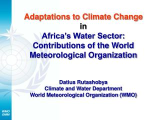 Adaptations to Climate Change  in Africa s Water Sector:  Contributions of the World Meteorological Organization    Dati