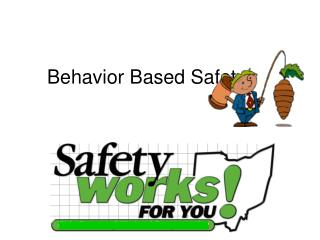 Behavior Based Safety