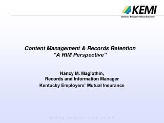 """Content Management & Records Retention """"A RIM Perspective"""""""