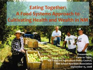Eating Together: A Food Systems Approach to Cultivating Health and Wealth in NM