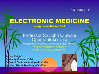 ELECTRONIC MEDICINE using recombinant DNA