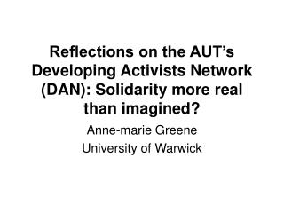 Reflections on the AUT's Developing Activists Network (DAN): Solidarity more real than imagined?