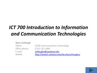 ICT 700 Introduction to Information and Communication Technologies