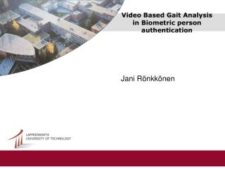 Video Based Gait Analysis in Biometric person authentication