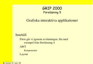 Grafiska interaktiva applikationer