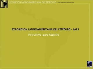 EXPOSICIÓN LATINOAMERICANA DEL PETRÓLEO - LAPS
