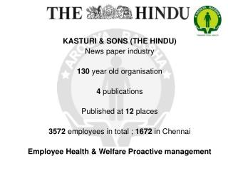 KASTURI & SONS (THE HINDU) News paper industry 130  year old organisation 4  publications