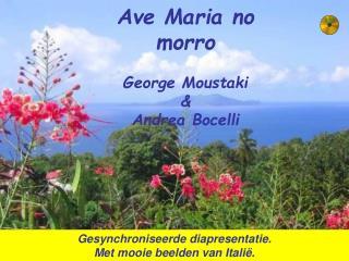 Ave Mariano morro George Moustaki  &  Andrea Bocelli
