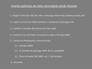 Insertar películas de video descargada desde Youtube .