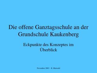 Die offene Ganztagsschule an der Grundschule Kaukenberg
