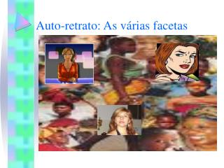 Auto-retrato: As v�rias facetas