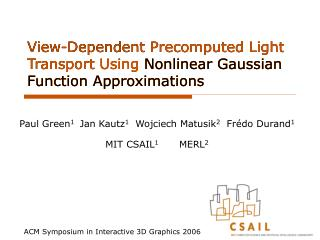 View-Dependent Precomputed Light Transport Using Nonlinear Gaussian Function Approximations