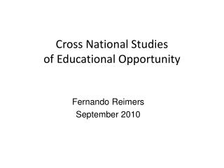 Cross National Studies of Educational Opportunity