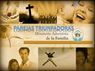 PAREJAS  TRIUNFADORAS