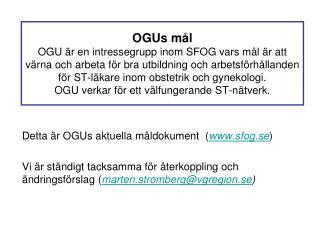 Detta är OGUs aktuella måldokument  ( sfog.se )