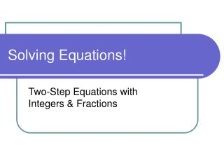 Solving Equations!